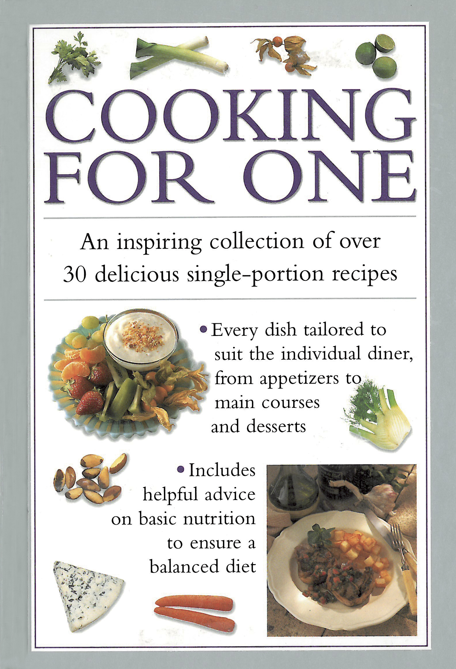 Cooking for One An Inspiring Collection of Over 30 Delicious Single-portion Recipes