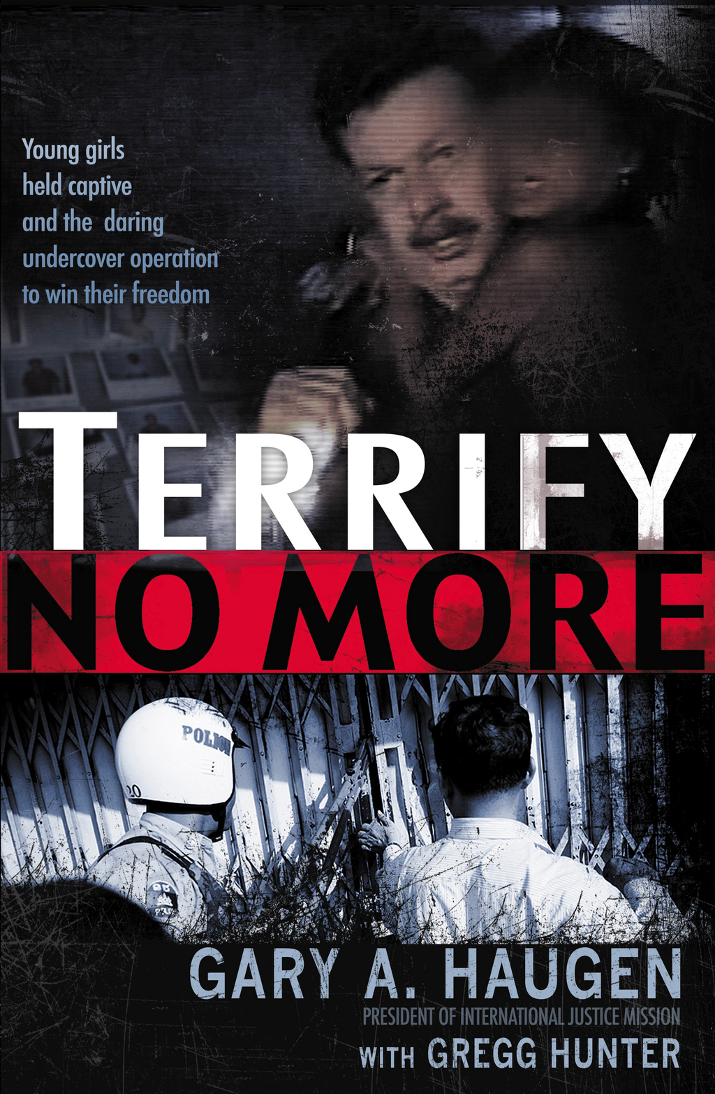Terrify No More By: Gary Haugen