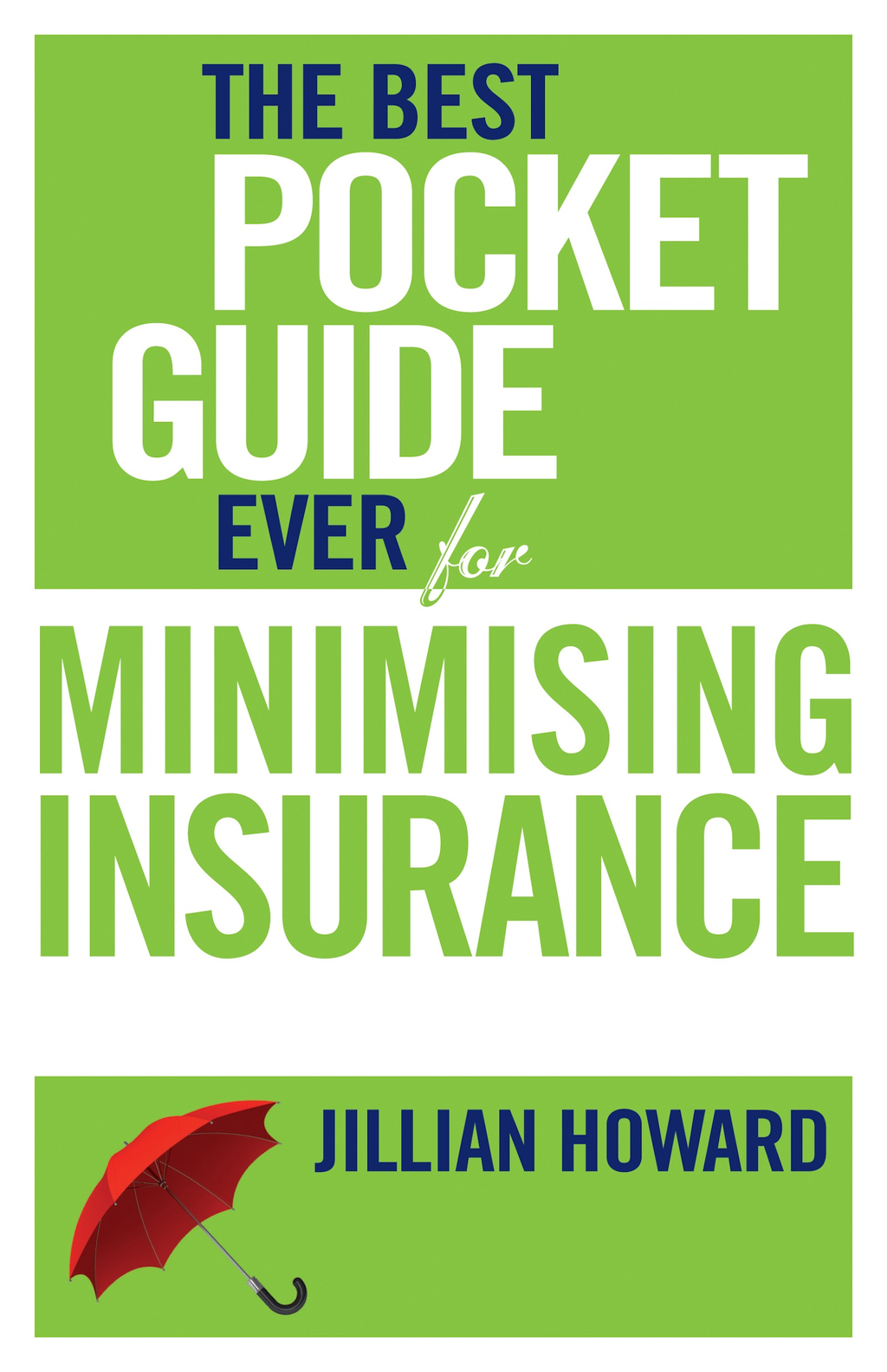 The Best Pocket Guide Ever for Minimising Insurance
