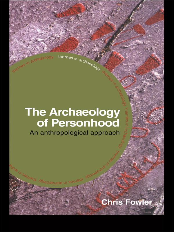 The Archaeology of Personhood An Anthropological Approach