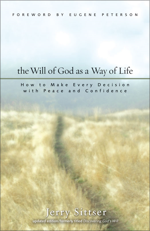 The Will of God as a Way of Life By: Jerry   Sittser