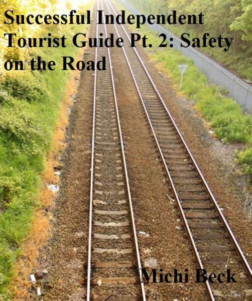 Successful Independent Tourist Guide Pt. 2: Safety on the Road