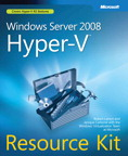 Windows Server 2008 Hyper-v Resource Kit: