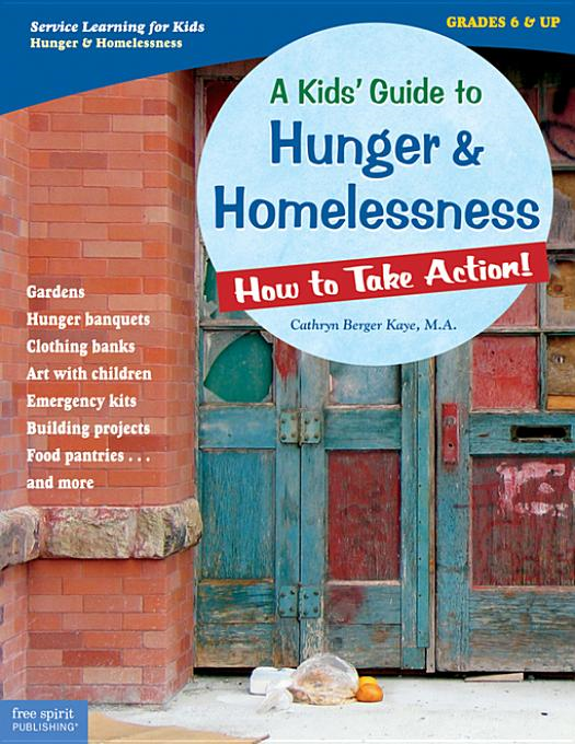 Kids' Guide to Hunger and Homelessness: How to Take Action!