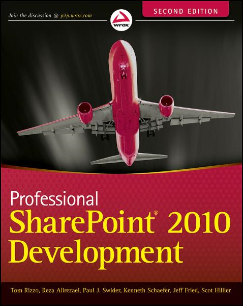 Professional SharePoint 2010 Development By: Jeff Fried,Kenneth Schaefer,Paul Swider,Reza Alirezaei,Scot Hillier,Thomas Rizzo