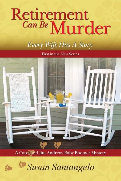 Retirement Can Be Murder By: Susan Santangelo
