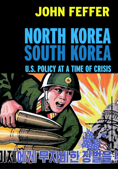 North Korea/South Korea By: John Feffer