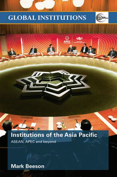 Institutions of the Asia Pacific By: Mark Beeson