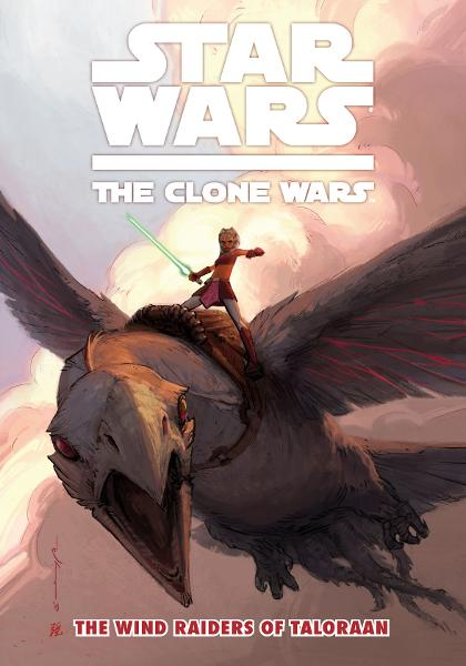 Star Wars: The Clone Wars--The Wind Raiders of Taloraan By: John Ostrander, Brian Koschak