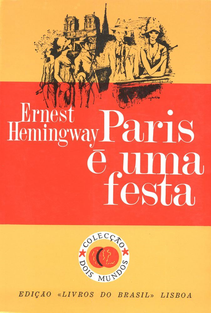 Paris e uma festa [A Moveable Feast] By: Ernest Hemingway