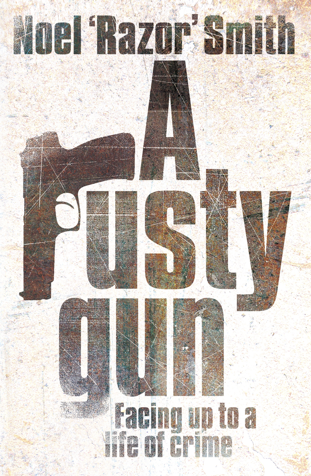 "A Rusty Gun By: Noel ""Razor"" Smith"