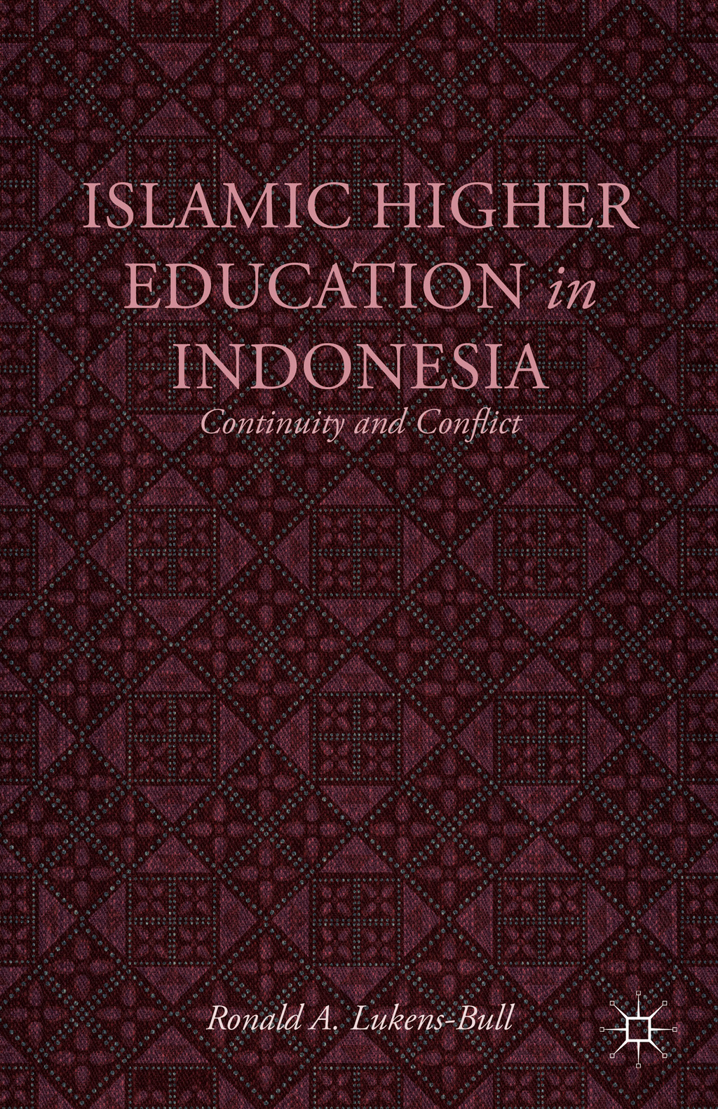 Islamic Higher Education in Indonesia Continuity and Conflict