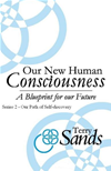 Our New Human Consciousness  Series 2