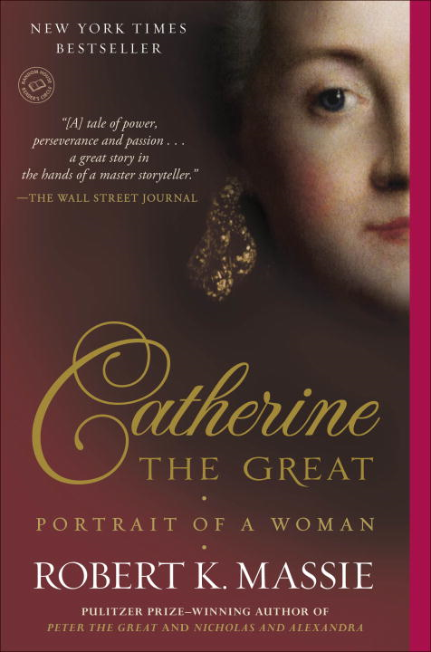 Catherine the Great: Portrait of a Woman By: Robert K. Massie