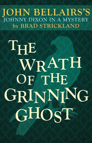 The Wrath of the Grinning Ghost By: Brad Strickland,John Bellairs