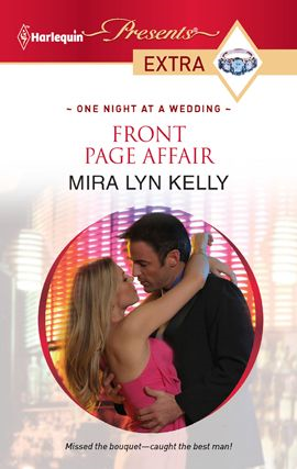 Front Page Affair By: Mira Lyn Kelly