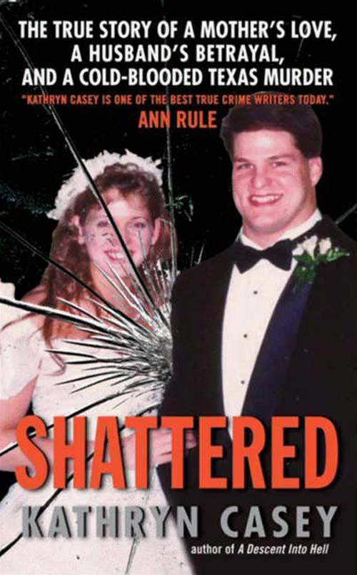 Shattered By: Kathryn Casey