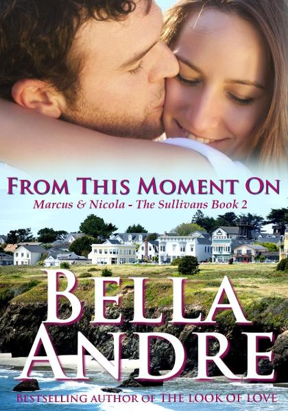 From This Moment On : The Sullivans, Book 2 By: Bella Andre