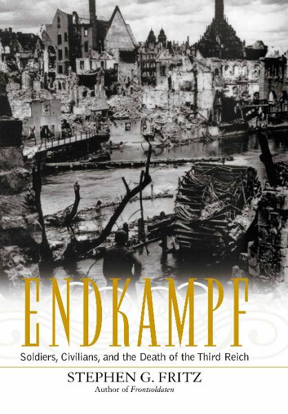 Endkampf By: Stephen G. Fritz