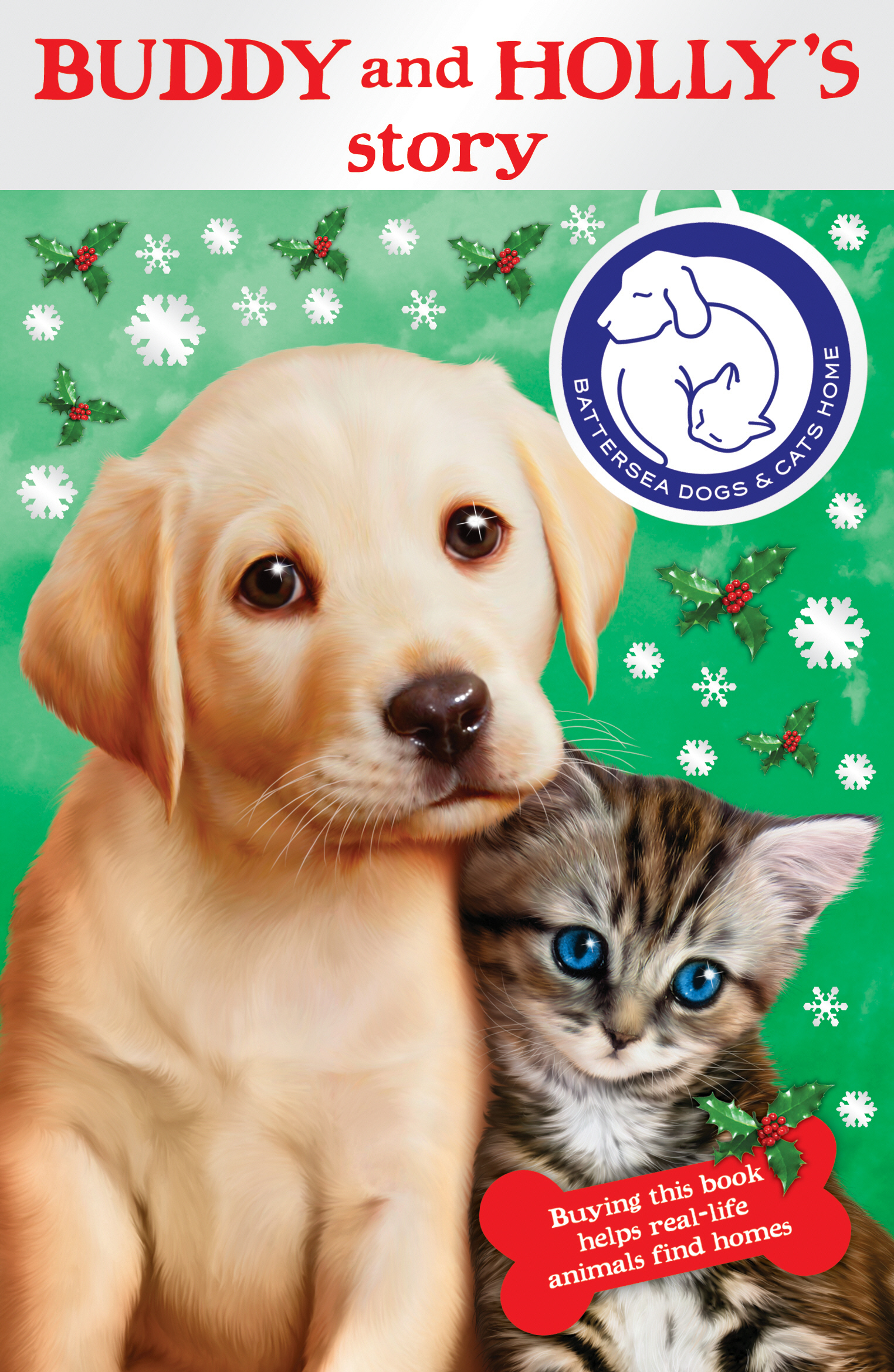 Battersea Dogs & Cats Home: Buddy and Holly's Story By:
