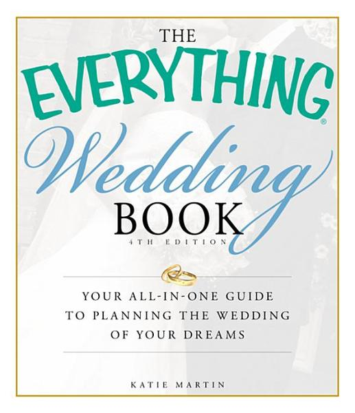 The Everything Wedding Book, 4th Edition