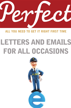 Perfect Letters and Emails for All Occasions