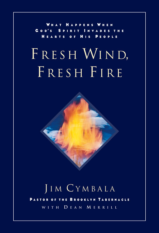 Fresh Wind, Fresh Fire By: Jim   Cymbala