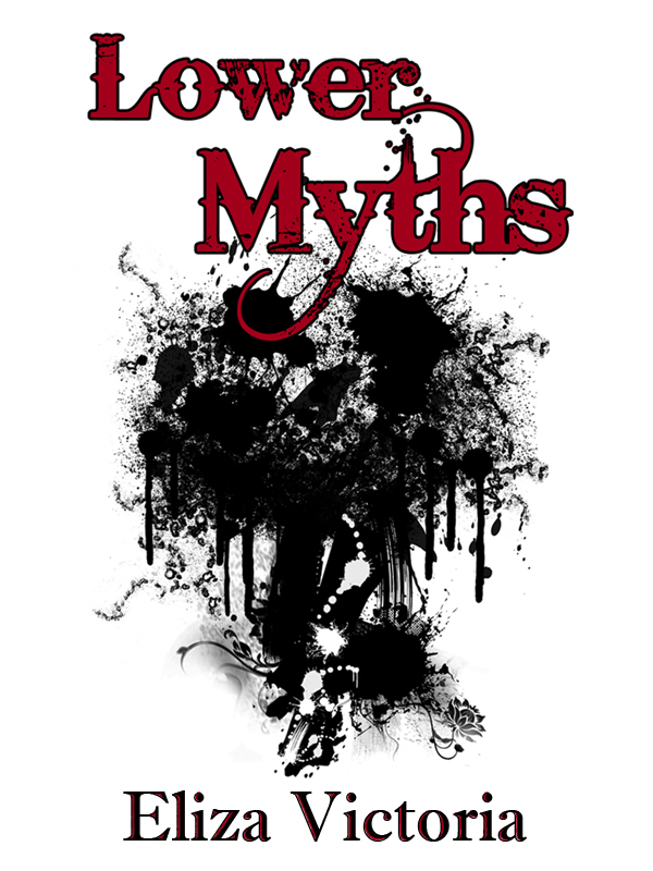 Lower Myths By: Eliza Victoria