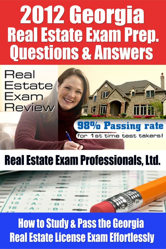 2012 Georgia Real Estate Exam Prep. Questions and Answers: How to Study and Pass the Georgia Real Estate License Exam Effortlessly!