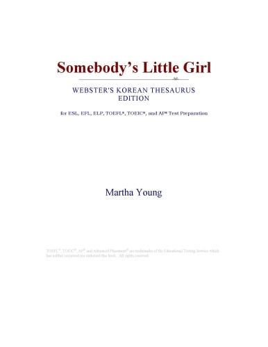 Somebody¿s Little Girl (Webster's Korean Thesaurus Edition)