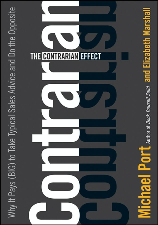 The Contrarian Effect By: Elizabeth Marshall,Michael Port