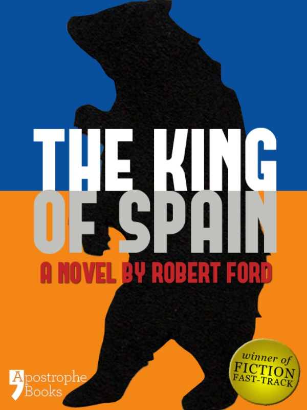 The King of Spain: A Dystopian Novel In The Not-Too-Distant Future