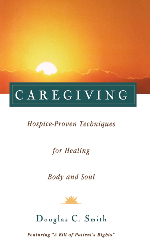 Caregiving Hospice-Proven Techniques for Healing Body and Soul