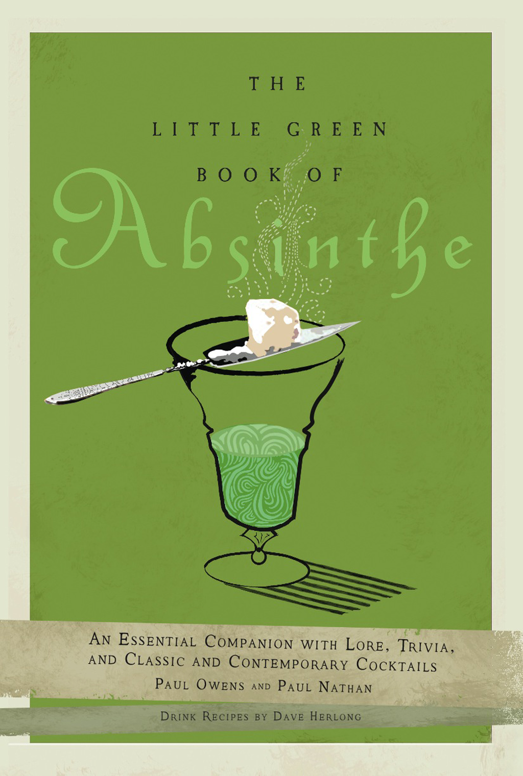 The Little Green Book of Absinthe By: Paul Nathan,Paul Owens