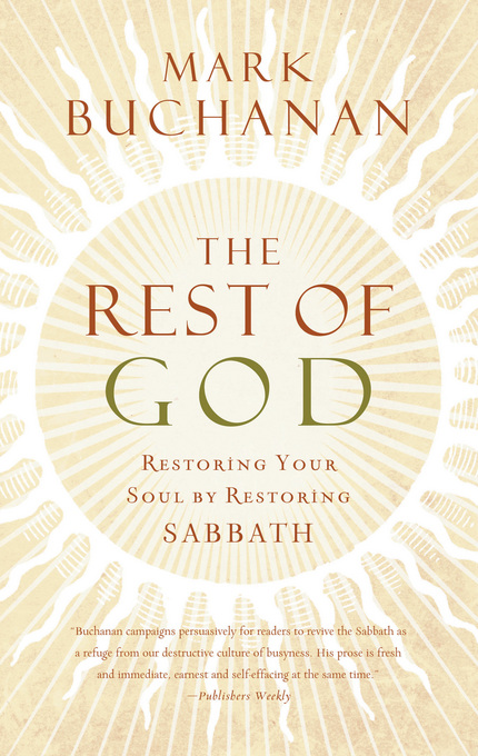 The Rest of God By: Mark Buchanan