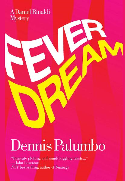 Fever Dream By: Dennis Palumbo
