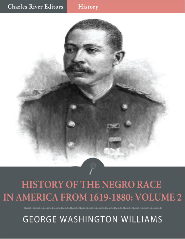 History of the Negro Race in American from 1619 to 1880, Volume 2 (Illustrated)
