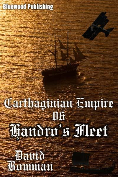 Carthaginian Empire 06: Handro's Fleet By: David Bowman