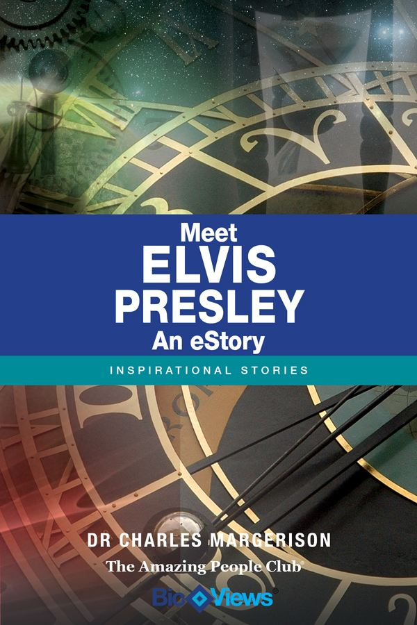Meet Elvis Presley - An eStory By: Charles Margerison