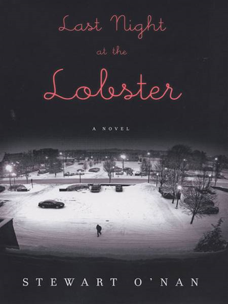 Last Night at the Lobster By: Stewart O'Nan
