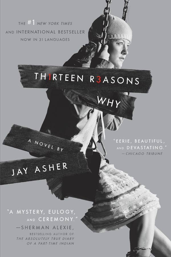 Thirteen Reasons Why By: Jay Asher