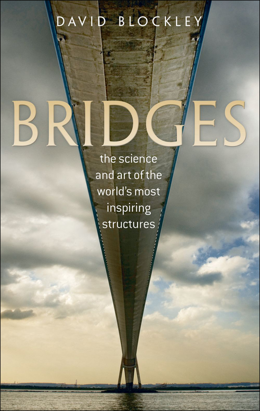 Bridges: The science and art of the world's most inspiring structures