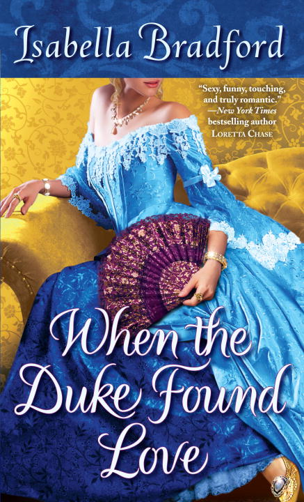 When the Duke Found Love By: Isabella Bradford