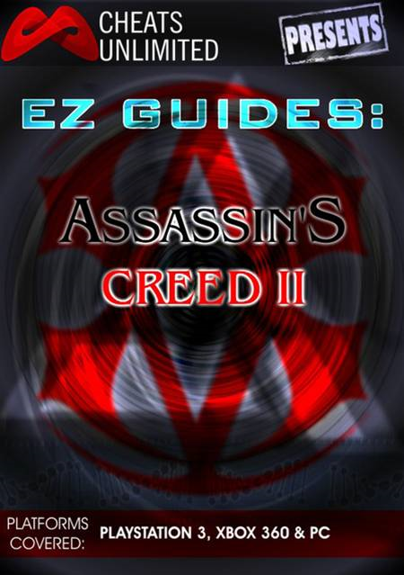 Cheats Unlimited presents EZ Guides: Assassin's Creed 2