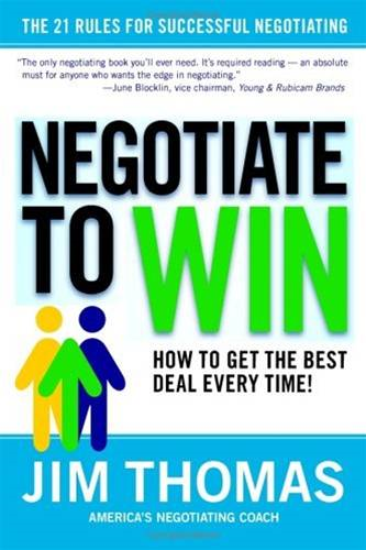 Negotiate to Win By: Jim Thomas