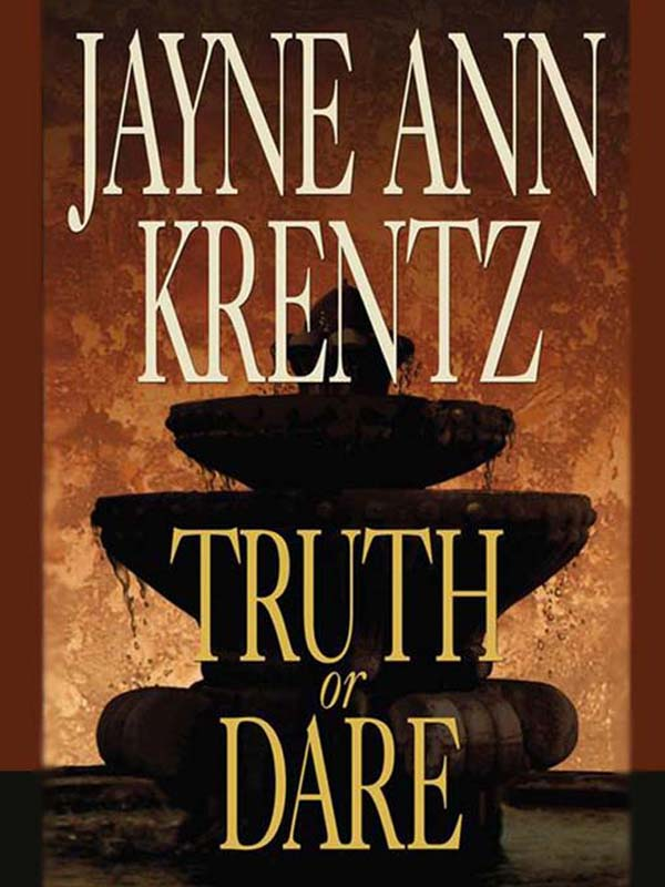 Truth or Dare By: Jayne Ann Krentz