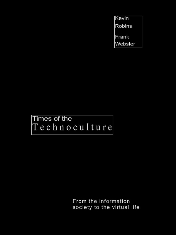 Times of the Technoculture