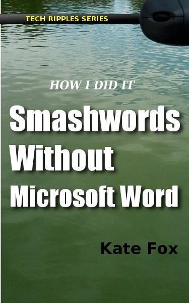 Smashwords Without Microsoft Word