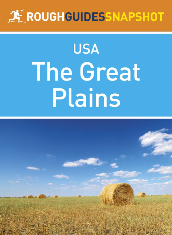 The Great Plains Rough Guides Snapshot USA (includes Missouri, Oklahoma, Kansas, Nebraska, Iowa, South Dakota and North Dakota)