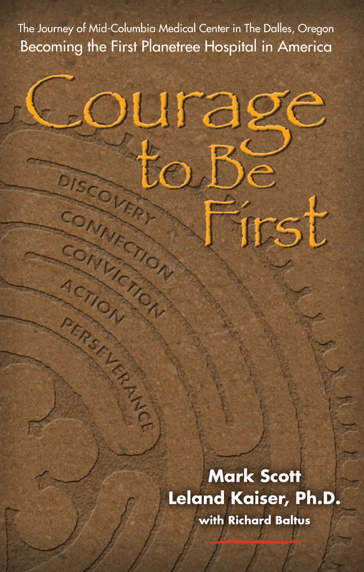 Courage to Be First By: Leland Kaiser, Ph.D.,Mark Scott,Richard Baltus